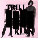 "TRILL KLAN presents ""RETURN OF THE KLAN"" by ACA SOUNDSYSTEM"