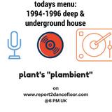 plambient show by plant | 22.02.2016 | Report2Dancefloor Radio