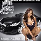 Love Jones 2016 Digital Domination by Uncle Show Digital A.K.A. The Legendary DJ Showtime