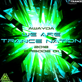 Awayda - We Are Trance Nation 2018 (Episode 01)