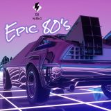 Epic 80's // Retro // Synth-Pop // New Wave // Rock