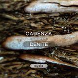 Cadenza Podcast | 226 - Denite (Cycle)