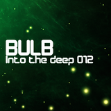 Bulb - Into the deep 012