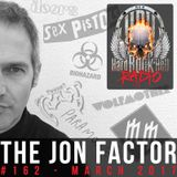 The Jon Factor 162 - March 2017