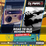 #LEGGO VOL 3 OLD SCHOOL R&B By DJ NIKKI B