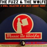 The Fuzz & The Wolfe (A small collection of Music De Wolfe Library Tunes)