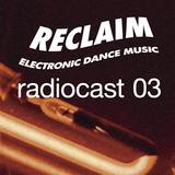 #ReclaimEDM Radiocast 03/2018 #house #techno #breaks