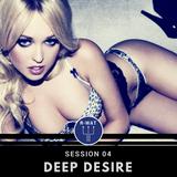 Deep Desire Session 04