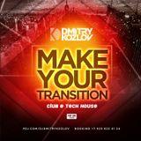 DJ DMITRY KOZLOV - MAKE YOUR TRANSITION (CLUB & TECH HOUSE)