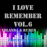 I Love Remember vol.6 by Zafiro DSP 18-6-2013