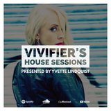 Vivifier's House Sessions [Episode 9] Presented by Yvette Lindquist