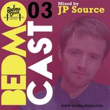 BEDMOCAST 03 Mixed By JP Source