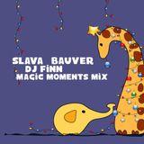 Finn & Slava Bauver - Magic Moments Mix