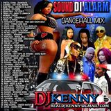 DJ KENNY SOUND DI ALARM DANCEHALL MIX JUNE 2018