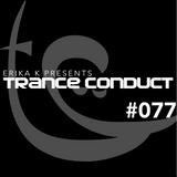 Erika K - Trance Conduct 077