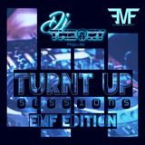 TURNT UP SESSIONS - EDM MIX (EMF EDITION)