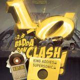 ruffPack's 1-2-3 Badda dan Clash 2015 10 anniversary King Addies vs Supersonic