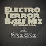 Electro Terror Bass Mix By Eduard Dj Discomovil Fire One I.R.