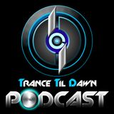 Trance Til Dawn Podcast Episode 58 (Mixed by Robby David)