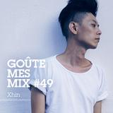 Goûte Mes Mix #49: Xhin