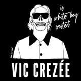 Vic Crezée | Vic Crezée is White Boy Wasted Vol. IV | 2013
