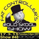 DJ Fat Controller OldSkool Show #48 17th March