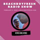 BeachBoyFresh Show #105 (2.5.2020) DreamLiving: Digital Dating