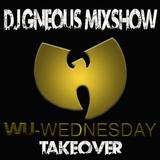 DJ Gneous MixShow w/ DJ Gneous WU-Wed TakeOver 1/18/17