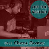 Off The Record - Volume #011 - mixed by Cheez Grater