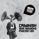 1605 Podcast 221 with Criminish