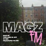 MAGZ FM / PHILLY 106.5FM / TUES APRIL 25, 2017 / 9P-11P