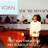 Vorn - Your So Vain I Bet You Think This Mix Is About You