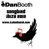 Dan Booth - Songbird Ibiza 2013