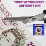 Show Me The Money Austerity Mix