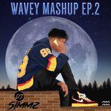 WAVEY MASHUP EP.2 #DJSIMMZ