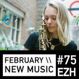 EZH (Jazz, Nu-Jazz, Beats, World) \\ February New Music ft Laura Misch, GoGo Penguin and Puma Blue