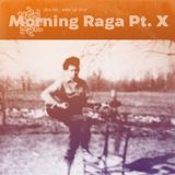 dfbm #86 - Morning Raga Pt. X