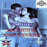 Dance With Me Kompa & Zouk Mix - DJ Cliffstar {Haitian All-StarZ DJs}