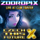 Zooropix @ Czech this future 10 - SPECIAL TRANCE SET - 14.07.2012