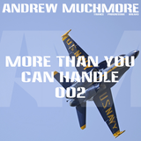 More Than You Can Handle 002 (October 2014) with Andrew Muchmore