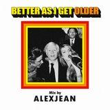 Better as I Get Older Mix