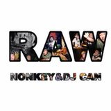 RAW / NONKEY & DJ CAN