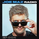 Joe Maz Radio EP 004