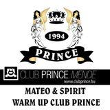 Mateo & Spirit - Warm Up Club Prince