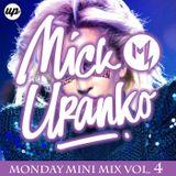Monday Mini Mix Vol. 4 - DJ Mick Uranko