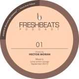 FRESHBEATS PODCAST 01 - Mixed by Hector Moran @ Lima Limon / September 2013