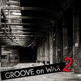 Groove on Wax #2