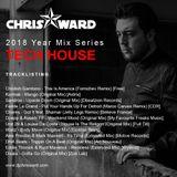 Chris Ward 2018 Year Mix Series - Tech House