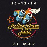 DJ MAD - Roller-Skate Jam 17.12.2014 Mix