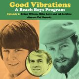 Good Vibrations: Episode One — Brian Wilson, Mike Love and Al Jardine